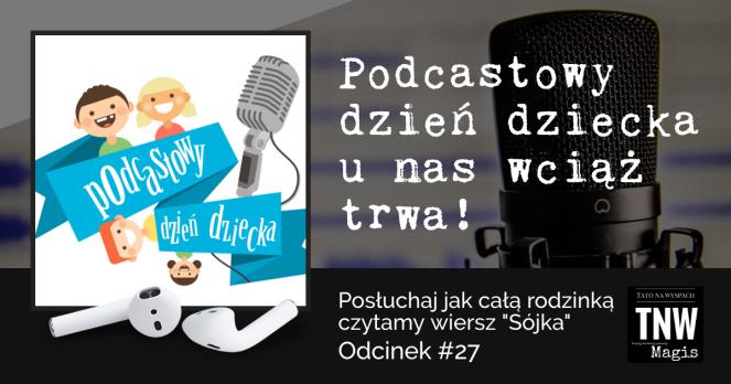 Podcastowy dzień dziecka 2018cz.2